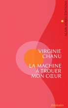 LA MACHINE À TROUER MON COEUR, un roman de Virginie Chanu